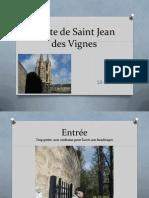 Visite de Saint Jean Des Vignes