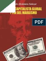 Gerardo Alcantara Salazar - Crisis Capitalista Global y Fin Del Marxismo