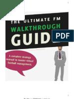 The Ultimate FM Walkthrough Guide