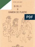 Petre Ghelmez - biblii și oameni de plastic (2002)
