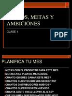 SUEÑOS, METAS Y AMBICIONES
