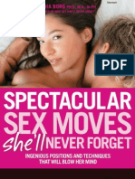 Spectacular Sex Moves She'Ll Never Forget Ingenious Positions and Techniques That Will Blow Her MindSpectacular Sex Moves She'll Never Forget