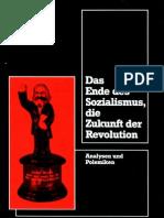 Das Ende Des Sozialismus, Die Zukunft Der Revolution. - Analysen Und Polemiken