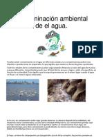 Contaminación ambiental de el agua.pptx