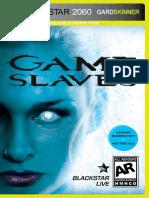 Game Slaves by Gard Skinner Excerpt