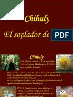 Chihuly - El Soplador de Vidrio