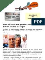 Mano vê Brasil sem padrão e critica estrutura da CBF 'Deixou a desejar'