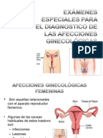 Examenes Especiales Para El Dx de Las Afecciones Ginecologicas