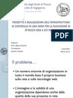 Presentazione - Progetto e realizzazione dell'infrastruttura di controllo in una farm per la rilevazione di attacchi web a siti remoti