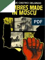 Hombres Made in Moscu - Enrique Castro Delgado