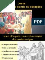 Jesus, aquele que sonda os corações - Igreja Mata do Jacinto