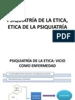 PSIQUIATRÍA DE LA ETICA,
