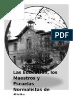 Historia de La Educacion Chilena Las Escuelas Normales y Los Maestros