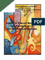 CONSULTA PÚBLICA NACIONAL DEL PROYECTO DE LEY ORGÁNICA DE CULTURA DE LA REPÚBLICA BOLIVARIANA DE VENEZUELA, PRESENTADA POR LA COMISIÓN PERMANENTE DE CULTURA Y RECREACIÓN