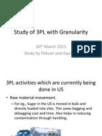 Study of 3PL in Granularity