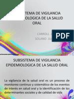 Subsistema de Vigilancia Epidemiologica de La Salud Oral
