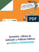 caderno de resultados politicas de cultura e comunicação MinC
