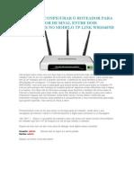 Aprenda a Configurar o Roteador Para Um Repetidor de Sinal Entre Dois Roteadores No Modelo Tp