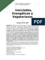 Divorciadas, Evangélicas y Vegetarianas - Gustavo Ott