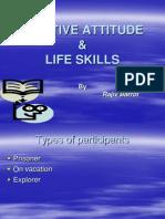 75756457-Positive-Attitude-Life-Skills.ppt