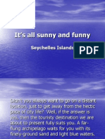 It's all sunny and funny
