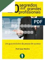 10 Segredos Dos Grandes Profissionais Prof. Isaac Martins