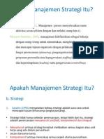 Kuliah 1 Apakah Manajemen Strategi Itu