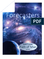 Forecasters. Book 2 of the Path of Man series