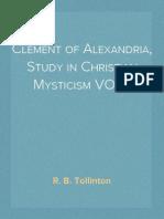 Clement of Alexandria, Study in Christian Mysticism VOL 1 - R. B. Tollinton