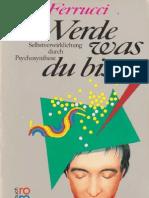 92934917 Piero Ferrucci Werde Was Du Bist Selbstverwirklichung Durch Psychosynthese