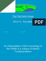 Flat Earth Koran 08 of 13 - The Hadith