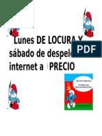 Lunes DE LOCURA Y sábado de despelote internet a 12PRECIO