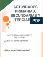 actividadesprimariassecundariasyterciarias-120615183439-phpapp02