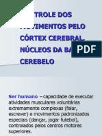 Aula_11_-_Controle_dos_movimentos_pelo_córtex_cerebral,_núcleos_da_base_e_cerebelo