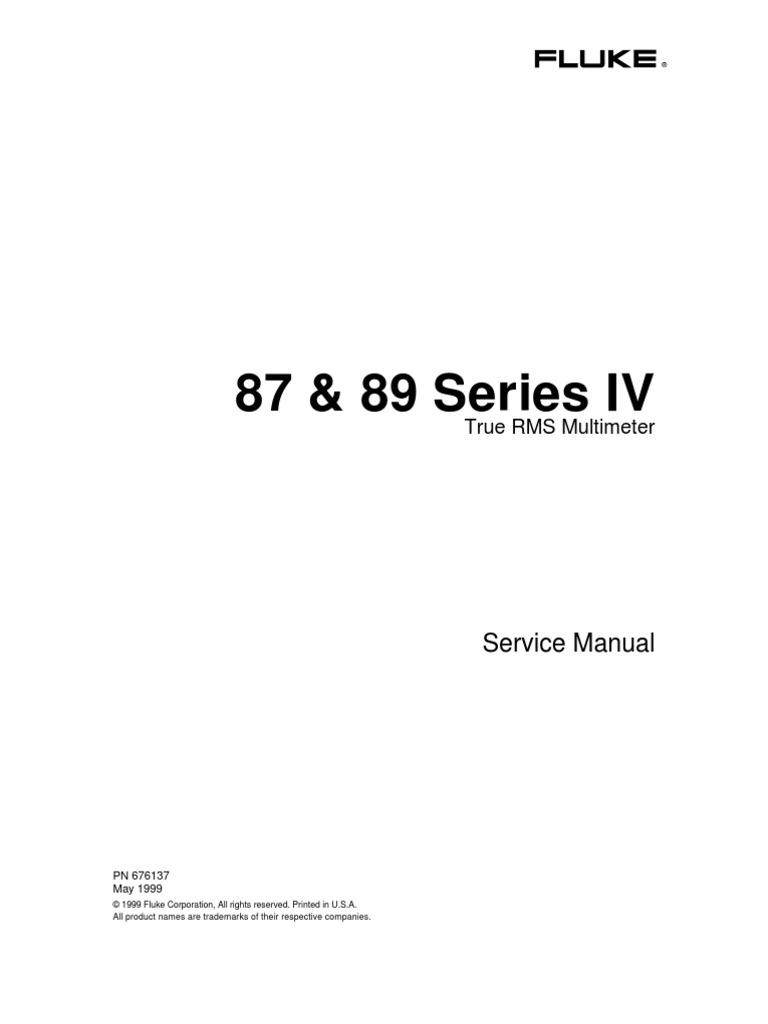 fluke 87 89 series iv pn 676137 5 99 service manual capacitor rh scribd com fluke 87 iii service manual fluke 83 85 87 service manual