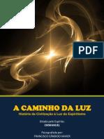 L9 - A CAMINHO DA LUZ - História da Civilização à Luz do Espiritismo - FRANCISCO CÂNDIDO XAVIER