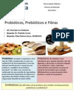 Probióticos, prebióticos  e Fibras