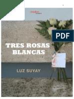 Tres Rosas Blancas - Luz Suyay - Avance