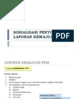 1-SOSIALISASI PENYUSUNAN LAPORAN KEMAJUAN PKM.pptx
