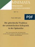 Lee, Tae-Soo, Die griechische Tradition der aristotelischen Syllogistik in der Spätantike (analiza comentarios de Alejandro, Amonio y Filópono), 1987