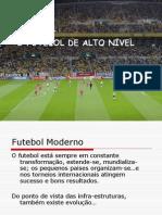 3º.  Futebol de Alto Nivel