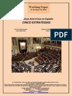 Políticas Anti-Crisis en España. CINCO ESTRATEGIAS (Es) Anti-crisis Policy in Spain. FIVE STRATEGIES (Es) Krisiaren Aurkako Politikak Espainian. BOST ESTRATEGIA (Es)