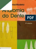 Anatomia Do Dente - Carlos Madeira - 5ED