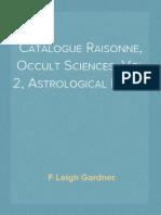 Catalogue Raisonne, Occult Sciences, Vol 2, Astrological Books - F Leigh Gardner