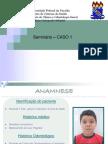 CASO SEMINÁRIO INTEGRADA INFANTIL - CASO 1