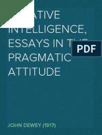 Creative Intelligence, Essays in the Pragmatic Attitude - John Dewey (1917)