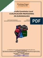 Desarrollo Económico Local. CUALIFICACIÓN PROFESIONAL EN DURANGALDEA (Es) Local Economic Development. PROFESIONAL QUALIFICATION IN DURANGALDEA (Es) Tokiko Ekonomi Garapena. LANBIDE GAITASUNA DURANGALDEAN (Es)