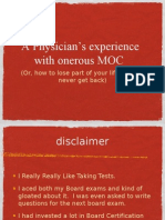 A Physician's Experience with Onerous MOC