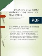 COMPARATIVO DE AHORRO ENERGÉTICO EN 2 EDIFICIOS SEMEJANTES