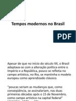Tempos Modernos No Brasil